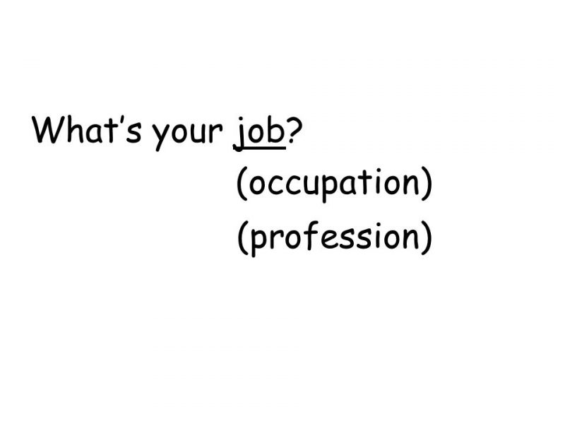 What's your job? (occupation) (profession)